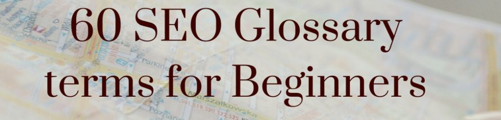 SEO Glossary 2021 for beginners